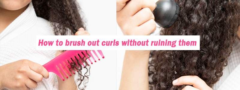 How to brush out curls