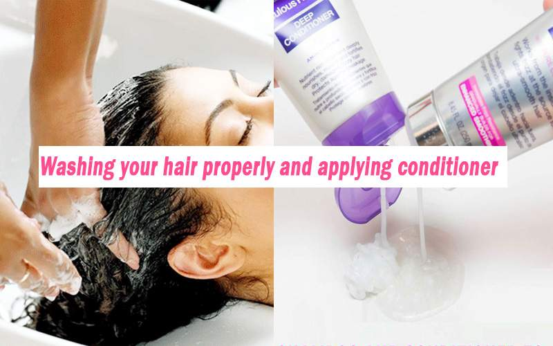 Washing hair properly and applying conditioner