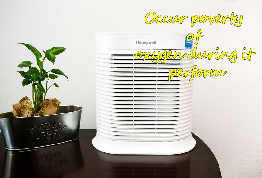 Occur poverty of oxygen during it perform