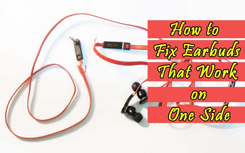 how to fix earbuds