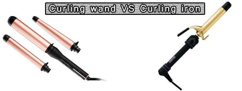 Curling wand VS Curling iron – Which one you should buy?