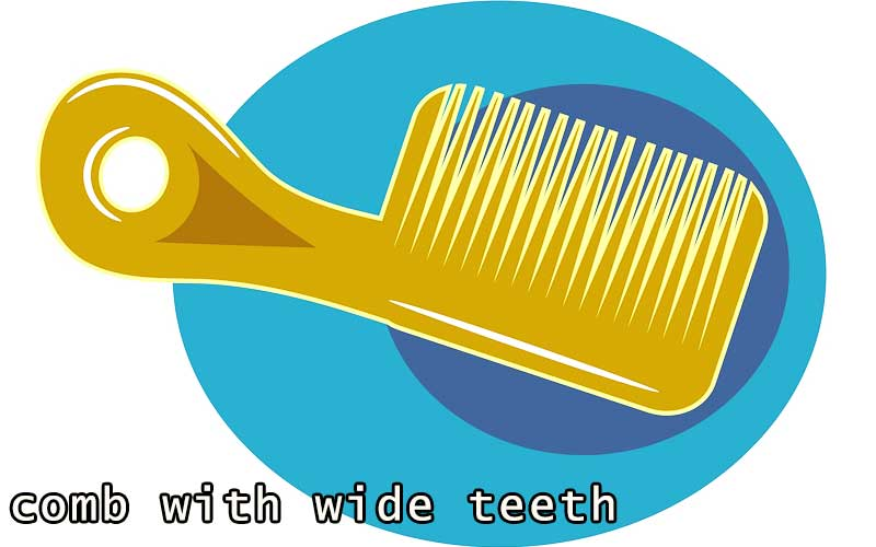 comb with wide teeth