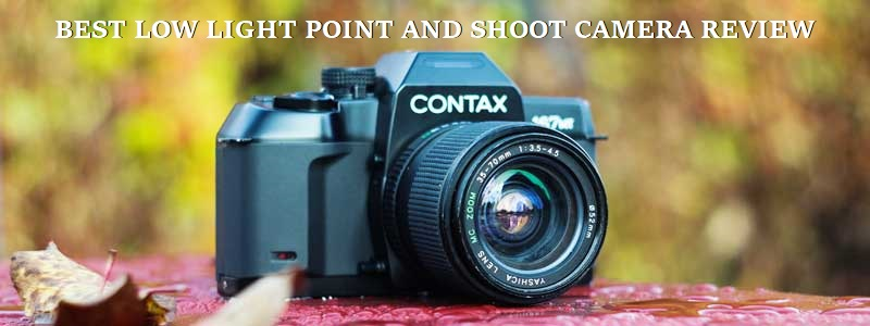 BEST LOW LIGHT POINT AND SHOOT CAMERA