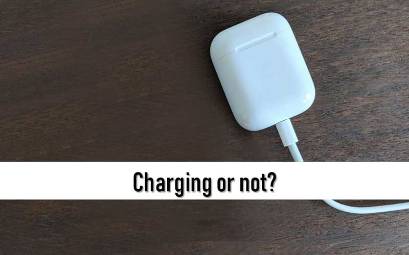 Check whether the charging case is charged